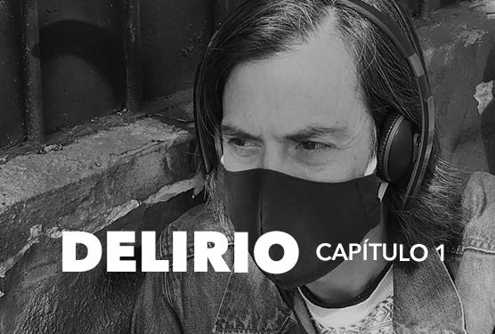Delirio (capítulo 1)