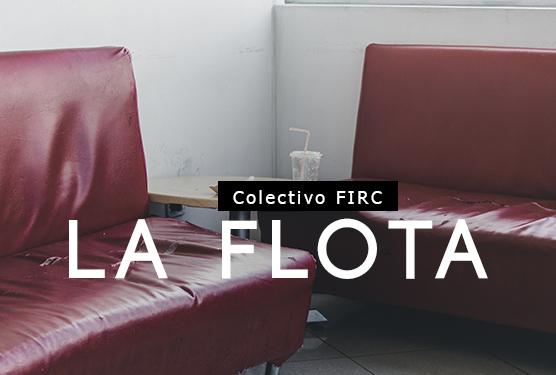 La Flota / Colectivo FIRC