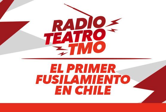 El primer fusilamiento en Chile